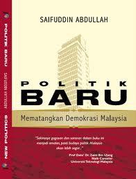 Politik Baru : Karangan Dato' Saifuddin Abdullah yang berbicara tentang amalan politik matang